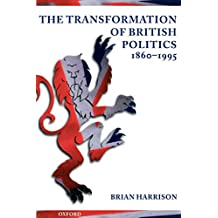 The Transformation of British Politics 1860-1995
