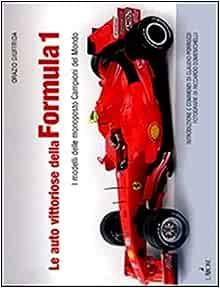 Le auto vittoriose della Formula 1. I modelli delle