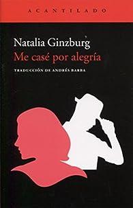 Me casé por alegría par Natalia Ginzburg