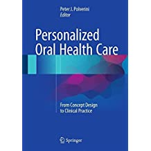Personalized Oral Health Care: From Concept Design to Clinical Practice