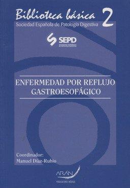Enfermedad Por Reflujo Gastroesofagico por Manuel Diaz-Rubio