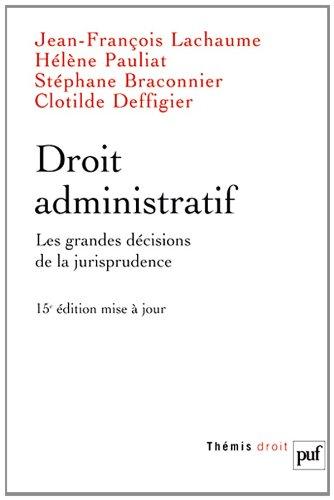 Droit administratif : Les grandes décisions de la jurisprudence