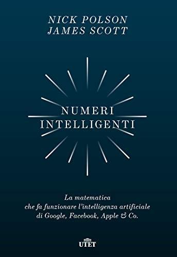 Numeri intelligenti: La matematica che fa