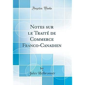 Notes Sur Le Traité de Commerce Franco-Canadien (Classic Reprint)