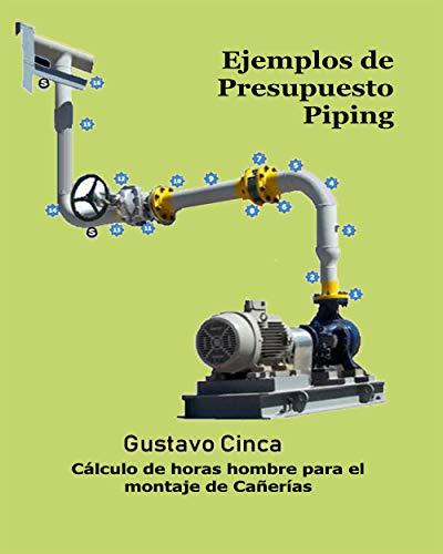 Ejemplos de Presupuesto - Piping: Cálculo de horas hombre para el montaje de Cañerías por Gustavo Cinca