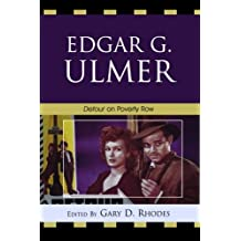 Edgar G. Ulmer: Detour on Poverty Row
