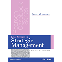Case Studies in Strategic Management: A Practical Approach