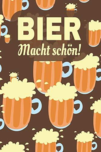 Bier - Macht schön!: A5 Bierverkostungsbuch für deine Lieblingsbiere mit Inhaltsverzeichnis für 100 Biere und Bewertungssystem | Softcover (Bier Macht Buch)