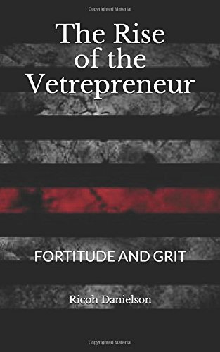 Download pdf books the rise of the vetrepreneur fortitude and grit download pdf books the rise of the vetrepreneur fortitude and grit by ricoh danielson read online fandeluxe Choice Image