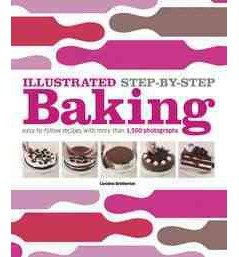 [ ILLUSTRATED STEP-BY-STEP BAKING ] Illustrated Step-By-Step Baking By Bretherton, Caroline ( Author ) Aug-2011 [ Hardcover ]