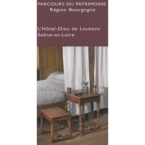 Parcours du patrimoine, Région Bourgogne : L'Hotel-Dieu de Louhans, Saône et Loire