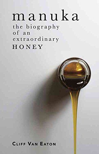 [Manuka: The Biography of an Extraordinary Honey] (By: Cliff Van Eaton) [published: October, 2014]