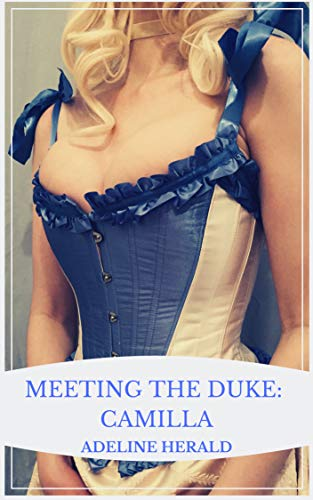 Meeting the Duke: Camilla (Submitting to the Duke Book 1) (English Edition)