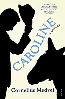Caroline: A Mystery by [Medvei, Cornelius]