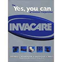 The Yes, You Can of Invacare Corporation by Jeffrey L. Rodengen (2001-07-06)