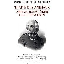 Traité des animaux. Abhandlung über die Lebewesen: Deutsche Erstübersetzung, Einleitung und Kommentar von Vaness Kayling