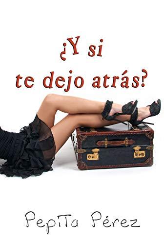 ¿Y si te dejo atrás?, Una escritora con suerte 01 – Pepita Pérez (Rom) 41xUF1aE5LL