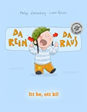 Da rein, da raus! Itt be, ott ki!: Kinderbuch Deutsch-Ungarisch (bilingual/zweisprachig)