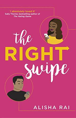 The Right Swipe: swipe right on the perfect summer read of 2019 (Modern Love) by [Rai, Alisha]
