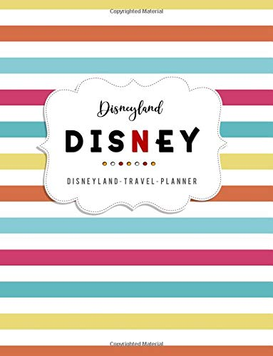 Disneyland Travel Planner: Walt Disney Journal, Disney World Vacation, Disney Trip, Travel Holiday Notebook, Disney Cruise Planner, Disney Vacation Organize, Travel Agenda Record