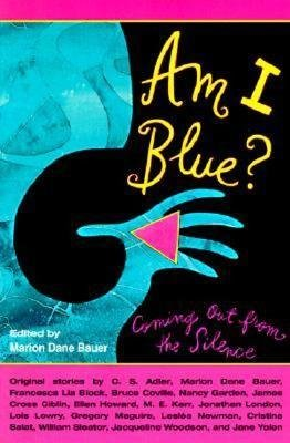 [(Am I Blue?: Coming Out from the Silence)] [Author: Marion Dane Bauer] published on (March, 1998)