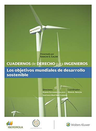 Cuadernos de Derecho para Ingenieros (n.º 43): Los objetivos mundiales de desarrollo sostenible
