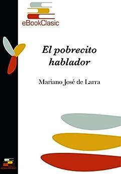 El Pobrecito Hablador por Mariano José De Larra Gratis