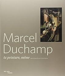 Marcel Duchamp - La peinture même
