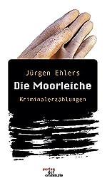 Die Moorleiche. Kriminalerzählungen (Book on Demand)