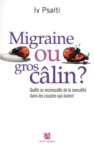 Migraine ou gros clin ? : Qute ou reconqute de la sexualit dans les couples qui durent