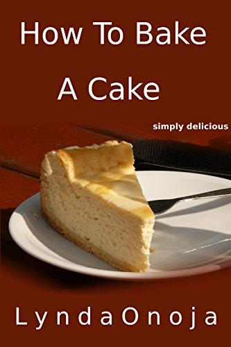 How To Bake A Cake (English Edition) de [Onoja, Lynda]