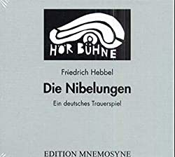 Die Nibelungen. Ein deutsches Trauerspiel in drei Abteilungen (Hörspiel). Eine Produktion des WDR, 1954: Teil 1: Der gehörnte Siegfried. Teil 2: Siegfrieds Tod. Teil 3: Kriemhilds Rache (HörBühne)