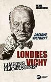 Londres-Vichy - Liaisons clandestines