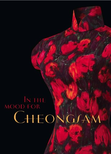 In the Mood for Cheongsam: A Social History, 1920s - Present