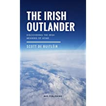 The Irish Outlander: Discovering the Irish Meaning of Home