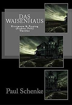 Das Waisenhaus: Kirstmann & Freytag (Fall7)