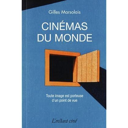 Cinémas du monde : Toute image est porteuse d'un point de vue