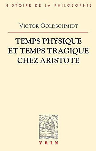 Temps physique et temps tragique chez Aristote : Commentaire sur le Quatrième livre de la Physique (10-14) et sur la Poétique