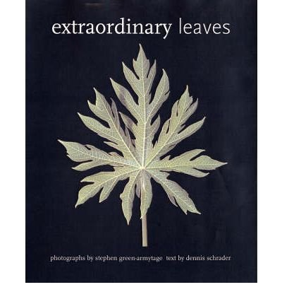 [(Extraordinary Leaves)] [Author: Stephen Green-Armytage] published on (November, 2008)