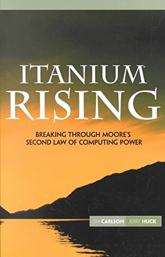 [(Itanium Rising : Breaking Through Moores 2nd Law)] [By (author) Jim Carlson ] published on (September, 2002)