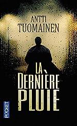 La Dernière pluie d'Antti TUOMAINEN
