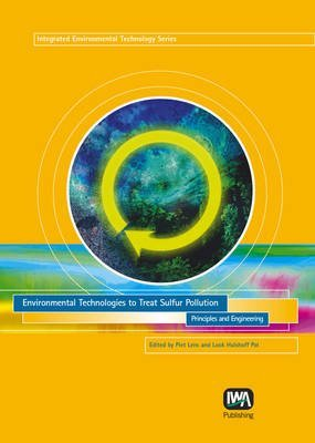 [(Environmental Technologies to Treat Sulphur Pollution : Principles and Engineering)] [By (author) Piet Lens] published on (August, 2000)