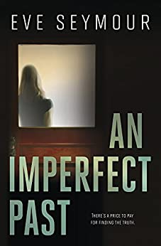 An Imperfect Past (A Kim Slade Novel) by [Seymour, Eve]