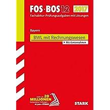 Abiturprüfung FOS/BOS Bayern - Betriebswirtschaftslehre mit Rechnungswesen 12. Klasse