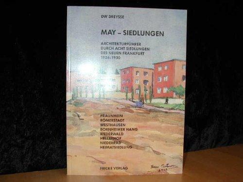 may-siedlungen, architekturführer durch acht siedlungen des neuen frankfurt 1926 - 1930.: praunheim, römerstadt, westhausen, bornheimer hang, riederwald, hellerhof, niederrad und heimatsiedlung.