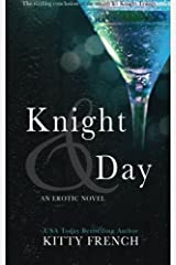 Knight and Day: (Knight erotic trilogy, book 3 of 3): Volume 3 Paperback
