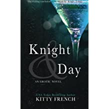 Knight and Day: (Knight erotic trilogy, book 3 of 3): Volume 3