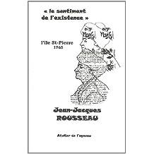 """""""Le sentiment de l'existence"""" : L'île Saint-Pierre (12 septembre - 25 octobre 1765)"""