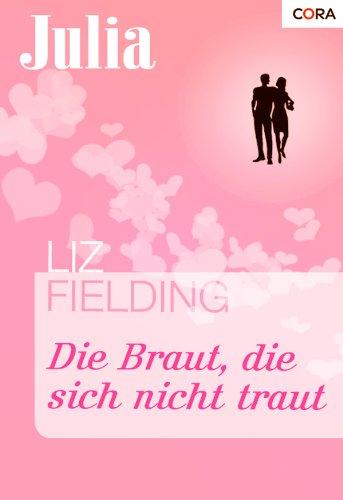 Die Braut, die sich nicht traut (Julia 1491) (German Edition)