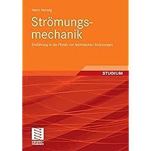 Strömungsmechanik: Einführung in die Physik von technischen Strömungen